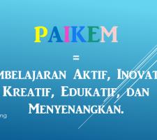 pembelajaran paikem, pembelajaran paud Pembelajaran Aktif, Inovatif, Kreatif, Edukatif, dan Menyenangkan.