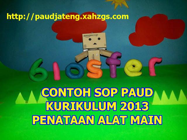 Download Contoh SOP PAUD Penataan Alat Main Kurikulum 2013 format doc disini. S
