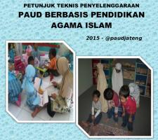 Download Juknis PAUD Berbasis Agama Islam Terbaru 2015 --Kini sudah ada petunjuk teknis penyelenggaraan PAUD berbasis pendidikan agama islam
