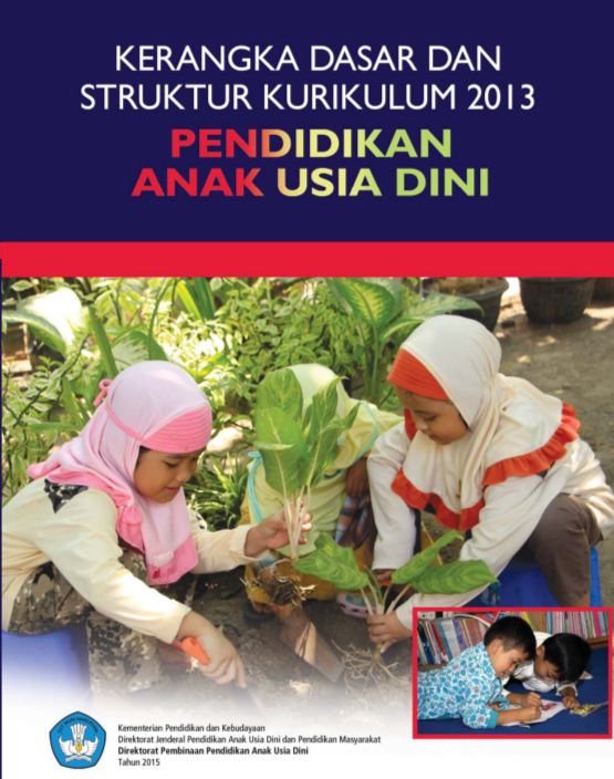 Download Buku Resmi Kerangka Dasar & Struktur Kurikulum 2013 PAUD (Sampul Biru) yang dikeluarkan oleh Direktorat PPAUD. kerangka dasar kurikulum paud lengkap