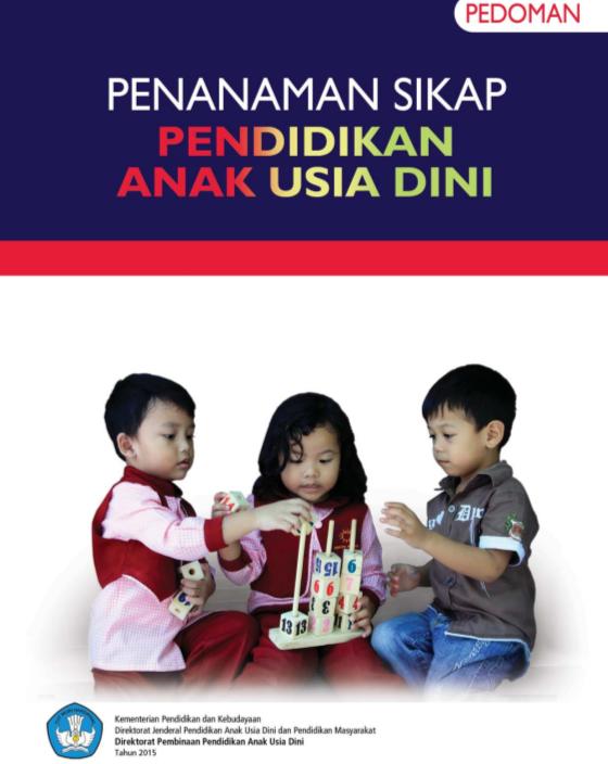 Pedoman Penanaman Sikap Anak PAUD K-13 by Direktorat PAUD