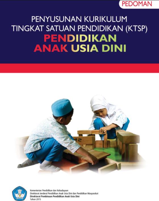 Buku Panduan Penyusunan KTSP PAUD K-13 by Direktorat PAUD
