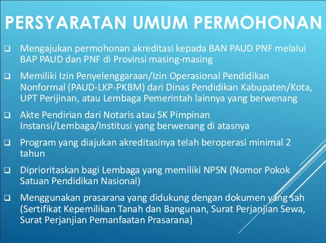 Apa Syarat Umum dan Syarat Khusus Permohonan Akreditasi PAUD? Berikut ini dijelaskan syarat-syarat umum untuk melakukan permohonan akreditasi PAUD disusul dengan syarat-syarat khusus.