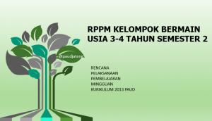 rppm kelompok bermain semester 2 usia 3-4 tahun rkm kelompok bermain kurikulum 2013 rppm kb usia 3-4 tahun semester ii genap